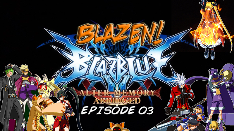 Video: Blazen! - BB:AM Abridged - Episode 03